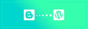 Transférer site blogger vers WordPress