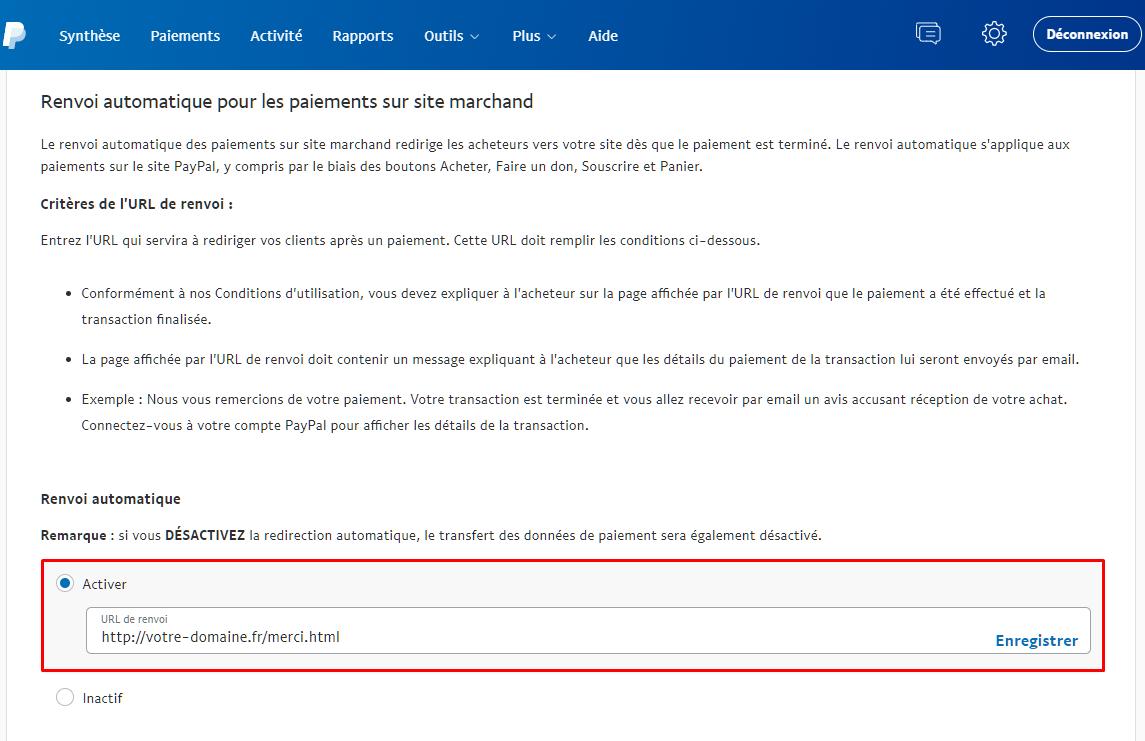 Activer l'option de renvoi automatique de PayPal pour les paiements sur site web et ajouter l'URL de renvoi.